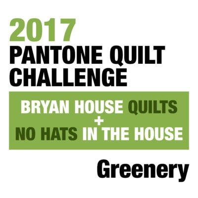 2017 Pantone Quilt Challenge: Greenery Edition