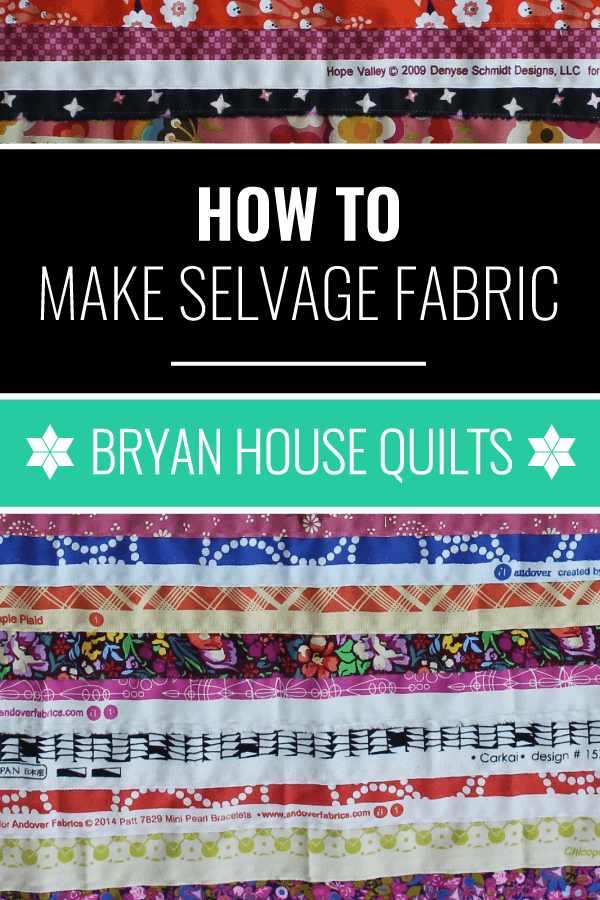 How to use selvages to make fabric, by Bryan House Quilts