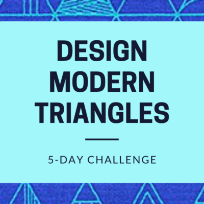5 Day Design a Modern Triangle Challenge
